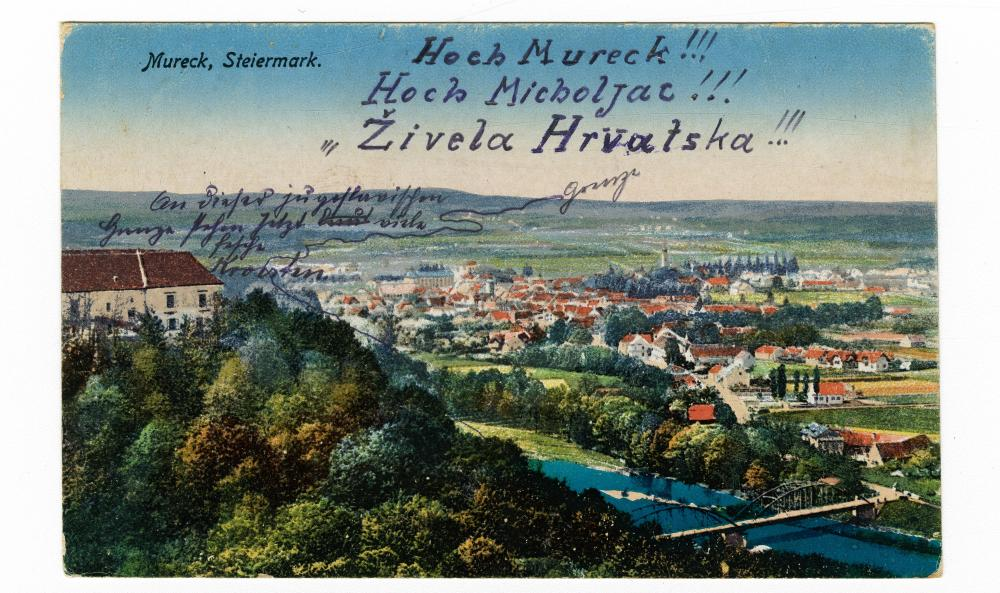 """""""Hoch Mureck!!! Hoch Micholjac!!! Živela Hrvatska!!! An dieser jugoslawischen Grenze stehen jetzt viele fesche Kroaten"""", Postkarte, postalisch gesandt von Radkersburg/Radgona nach Köflach am 18.9.1921"""